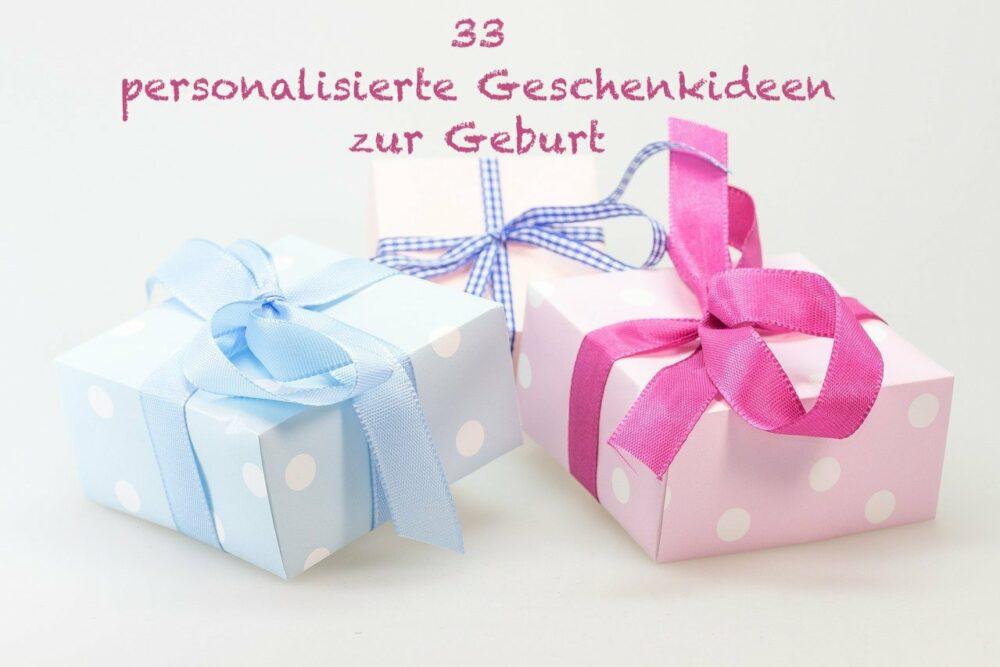 33 personalisierte Geschenkideen zur Geburt